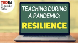 Teaching during a pandemic: Resilience