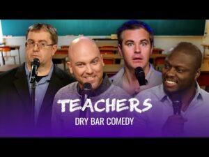 Teaching Is Way Harder Than It Looks Dry Bar Comedy